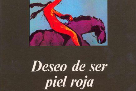 Deseo de ser piel roja, de Miguel Morey